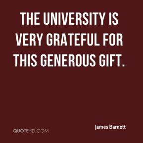 The university is very grateful for this generous gift.