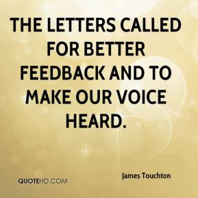 James Touchton - The letters called for better feedback and to make our voice heard.