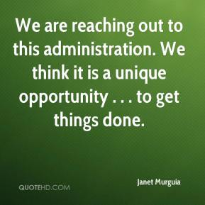 Janet Murguia  - We are reaching out to this administration. We think it is a unique opportunity . . . to get things done.