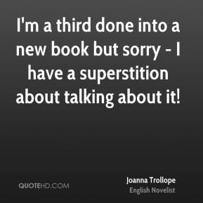 I'm a third done into a new book but sorry - I have a superstition about talking about it!