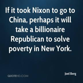 Joel Berg  - If it took Nixon to go to China, perhaps it will take a billionaire Republican to solve poverty in New York.