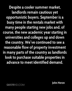 Despite a cooler summer market, landlords remain cautious yet opportunistic buyers. September is a busy time in the rentals market with many people starting new jobs and, of course, the new academic year starting in universities and colleges up and down the country. We've continued to see a reasonable flow of property investment in many parts of the country as landlords look to purchase suitable properties in advance to meet identified demand.