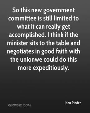 So this new government committee is still limited to what it can really get accomplished. I think if the minister sits to the table and negotiates in good faith with the union…we could do this more expeditiously.