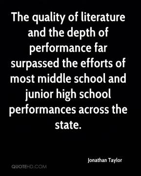 Jonathan Taylor  - The quality of literature and the depth of performance far surpassed the efforts of most middle school and junior high school performances across the state.