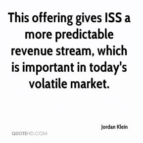 This offering gives ISS a more predictable revenue stream, which is important in today's volatile market.