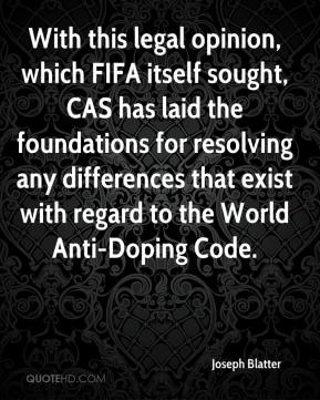 With this legal opinion, which FIFA itself sought, CAS has laid the foundations for resolving any differences that exist with regard to the World Anti-Doping Code.
