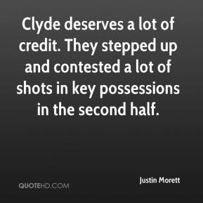 Justin Morett  - Clyde deserves a lot of credit. They stepped up and contested a lot of shots in key possessions in the second half.
