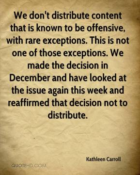 We don't distribute content that is known to be offensive, with rare exceptions. This is not one of those exceptions. We made the decision in December and have looked at the issue again this week and reaffirmed that decision not to distribute.