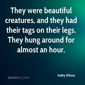 They were beautiful creatures, and they had their tags on their legs. They hung around for almost an hour.