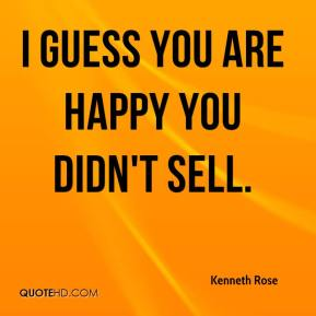 I guess you are happy you didn't sell.
