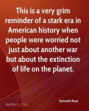 This is a very grim reminder of a stark era in American history when people were worried not just about another war but about the extinction of life on the planet.