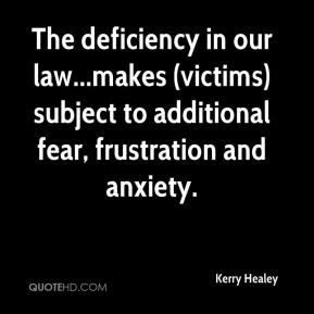 Kerry Healey  - The deficiency in our law...makes (victims) subject to additional fear, frustration and anxiety.