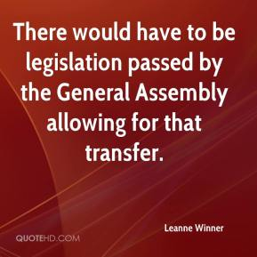 Leanne Winner  - There would have to be legislation passed by the General Assembly allowing for that transfer.