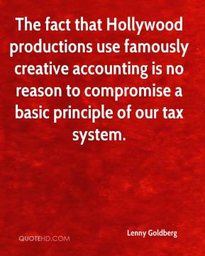 Lenny Goldberg  - The fact that Hollywood productions use famously creative accounting is no reason to compromise a basic principle of our tax system.