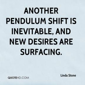Another pendulum shift is inevitable, and new desires are surfacing.
