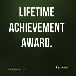 Lisa Morris  - Lifetime Achievement Award.