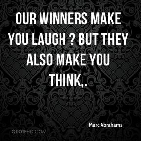 Marc Abrahams  - Our winners make you laugh ? but they also make you think.