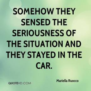 Mariella Ruocco  - Somehow they sensed the seriousness of the situation and they stayed in the car.
