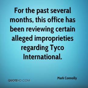 Mark Connolly  - For the past several months, this office has been reviewing certain alleged improprieties regarding Tyco International.