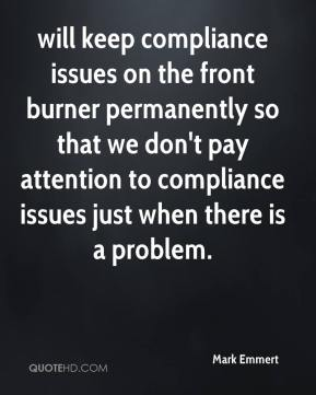 Mark Emmert  - will keep compliance issues on the front burner permanently so that we don't pay attention to compliance issues just when there is a problem.