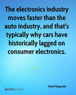 Mark Fitzgerald  - The electronics industry moves faster than the auto industry, and that's typically why cars have historically lagged on consumer electronics.