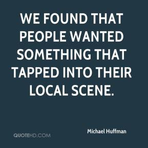 We found that people wanted something that tapped into their local scene.