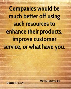 Companies would be much better off using such resources to enhance their products, improve customer service, or what have you.