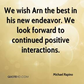 Michael Rapino  - We wish Arn the best in his new endeavor. We look forward to continued positive interactions.