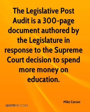 Mike Carson  - The Legislative Post Audit is a 300-page document authored by the Legislature in response to the Supreme Court decision to spend more money on education.