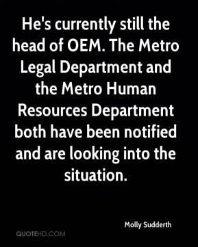 He's currently still the head of OEM. The Metro Legal Department and the Metro Human Resources Department both have been notified and are looking into the situation.