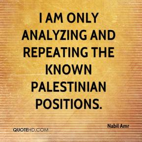 I am only analyzing and repeating the known Palestinian positions.