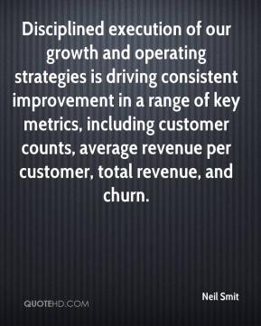 Neil Smit  - Disciplined execution of our growth and operating strategies is driving consistent improvement in a range of key metrics, including customer counts, average revenue per customer, total revenue, and churn.
