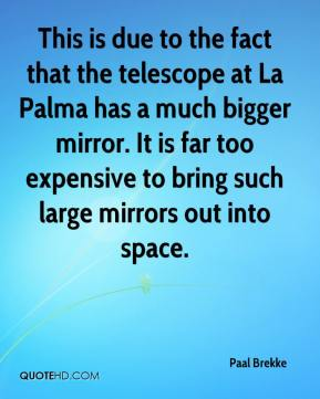 This is due to the fact that the telescope at La Palma has a much bigger mirror. It is far too expensive to bring such large mirrors out into space.