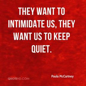 Paula McCartney  - They want to intimidate us, they want us to keep quiet.