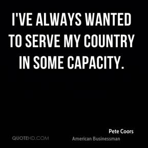 I've always wanted to serve my country in some capacity.