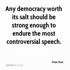 Any democracy worth its salt should be strong enough to endure the most controversial speech.