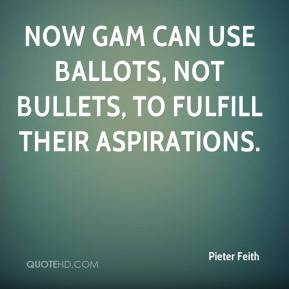 Pieter Feith  - Now GAM can use ballots, not bullets, to fulfill their aspirations.