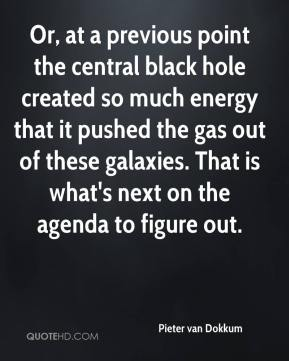 Or, at a previous point the central black hole created so much energy that it pushed the gas out of these galaxies. That is what's next on the agenda to figure out.