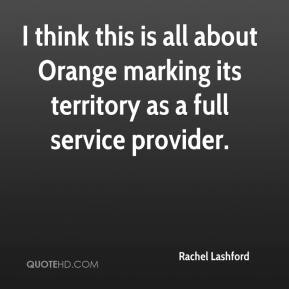Rachel Lashford  - I think this is all about Orange marking its territory as a full service provider.