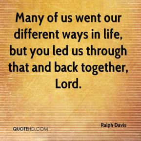 Many of us went our different ways in life, but you led us through that and back together, Lord.