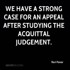Ravi Pawar  - We have a strong case for an appeal after studying the acquittal judgement.