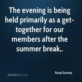 The evening is being held primarily as a get-together for our members after the summer break.
