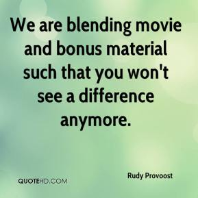 Rudy Provoost  - We are blending movie and bonus material such that you won't see a difference anymore.