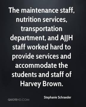 The maintenance staff, nutrition services, transportation department, and AJJH staff worked hard to provide services and accommodate the students and staff of Harvey Brown.