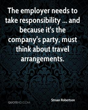 Struan Robertson  - The employer needs to take responsibility ... and because it's the company's party, must think about travel arrangements.