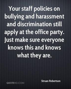 Struan Robertson  - Your staff policies on bullying and harassment and discrimination still apply at the office party. Just make sure everyone knows this and knows what they are.