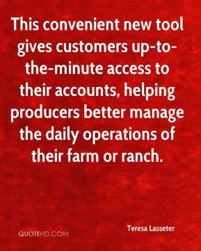 Teresa Lasseter  - This convenient new tool gives customers up-to-the-minute access to their accounts, helping producers better manage the daily operations of their farm or ranch.
