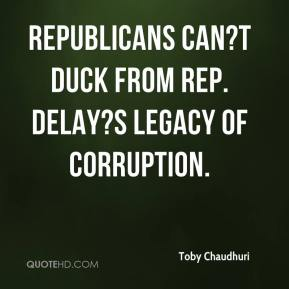 Toby Chaudhuri  - Republicans can?t duck from Rep. DeLay?s legacy of corruption.