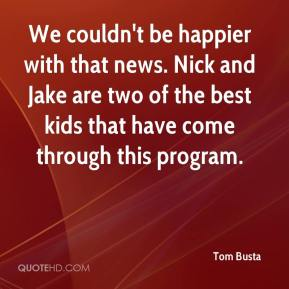 We couldn't be happier with that news. Nick and Jake are two of the best kids that have come through this program.