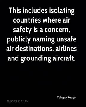 Tshepo Peege  - This includes isolating countries where air safety is a concern, publicly naming unsafe air destinations, airlines and grounding aircraft.